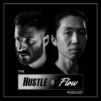 The Hustle & Flow Podcast