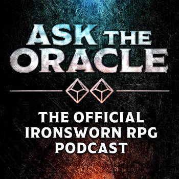 Ask the Oracle - The Official Ironsworn RPG Podcast