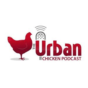 The Urban Chicken Podcast - The Urbanite's Podcast Resource for Keeping Backyard Chickens