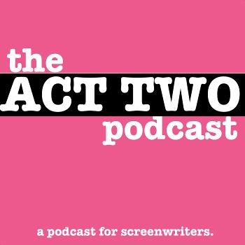 Act Two Podcast