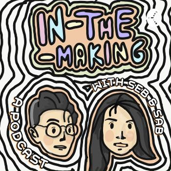 In-The-Making With Seb & Sab