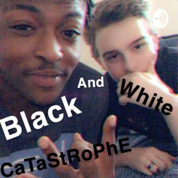 Black and White Catastrophe