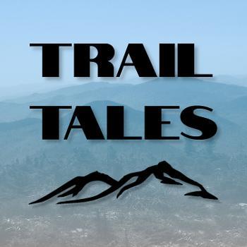 Trail Tales - Thru-Hiking, Backpacking, and Peak-Bagging