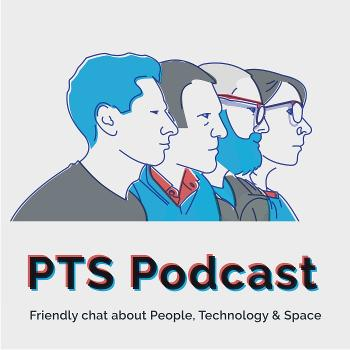 The PTS Podcast: People, Technology and Space