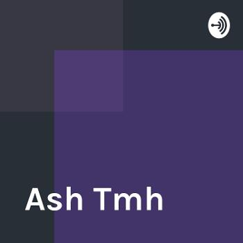 Ash Tmh