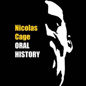 The Nicolas Cage Oral History Podcast