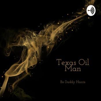 Texas Oil Man Podcast