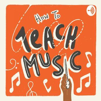 How to Teach Music