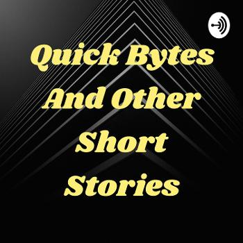 Quick Bytes And Other Short Stories