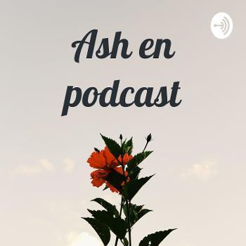 Ash en podcast