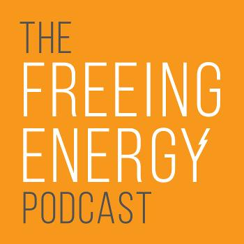 The Freeing Energy Podcast