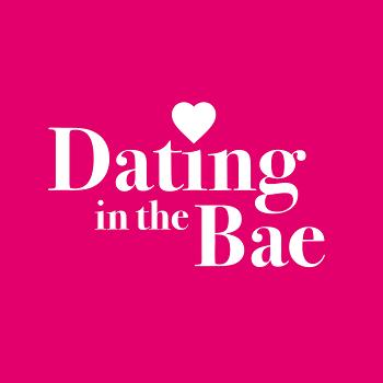 Dating in the Bae