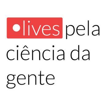 lives pela ciência da gente