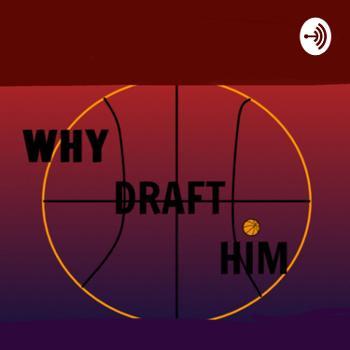 Why draft him