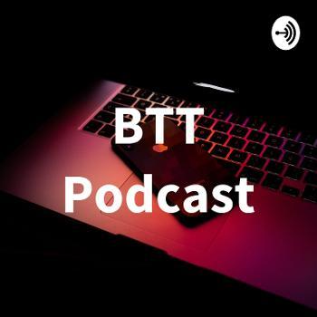 BTT Podcast