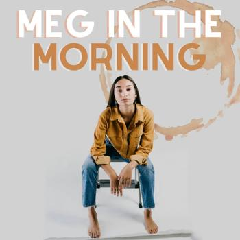 Meg in the Morning