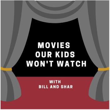 Movies Our Kids Won't Watch