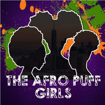 The Afro Puff Girls Podcast