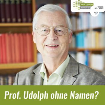 Prof. Udolph ohne Namen?