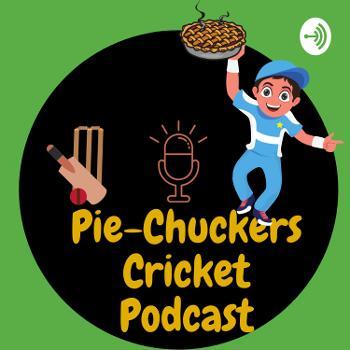Pie-Chuckers Cricket Podcast