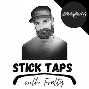 Stick Taps with Fratty