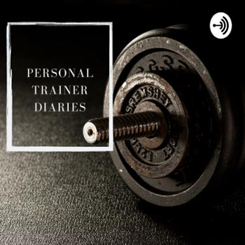 Personal Trainer Diaries
