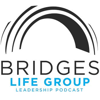 BCC Life Group Leadership Podcast