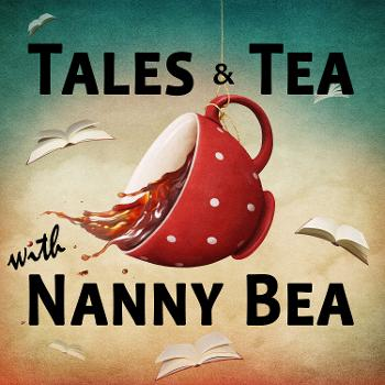 Tales & Tea with Nanny Bea