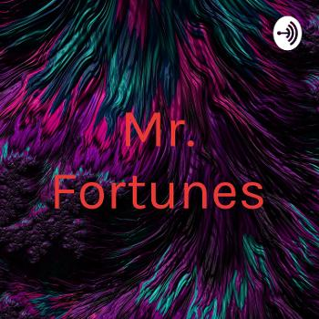 Mr. Fortunes