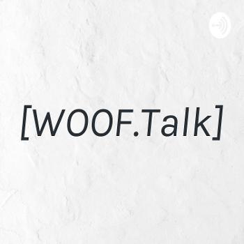 [WOOF.Talk]
