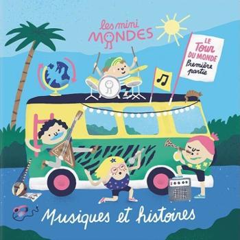 Les musiques et histoires des Mini Mondes