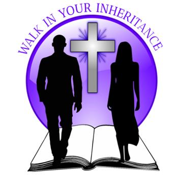 Walk In Your Inheritance Podcast