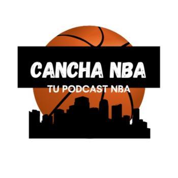 Cancha NBA (Tu Podcast NBA)
