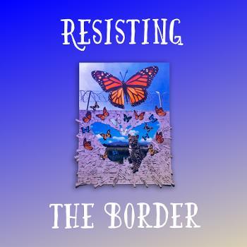 Resisting the Border