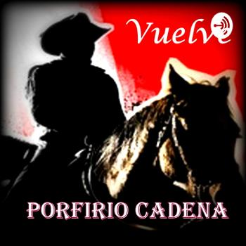 Vuelve Porfirio Cadena el Ojo de Vidrio