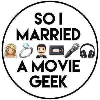 So I Married A Movie Geek