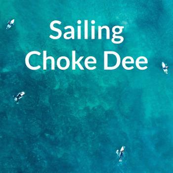 Sailing Choke Dee