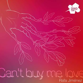 Can't Buy Me Love - Rafa Jiménez