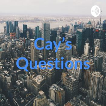 Cay's Questions