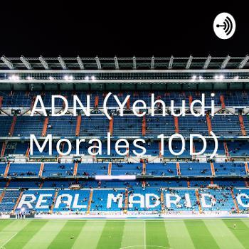 ADN (Yehudi Morales 10D)