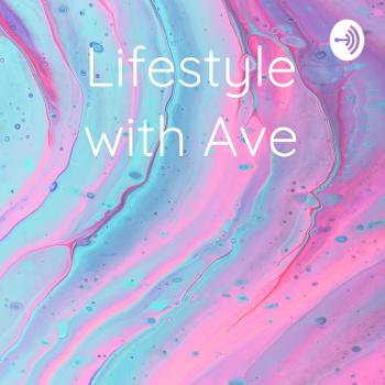 Lifestyle with Ave