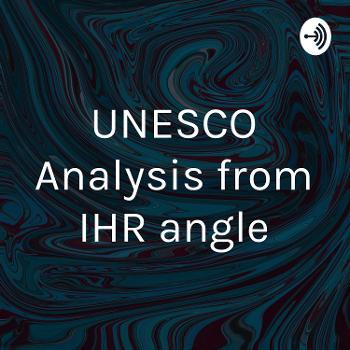 UNESCO Analysis from IHR angle
