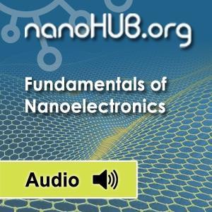 [Audio] ECE 495N: Fundamentals of Nanoelectronics