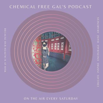 Chemical Free Gal's Podcast