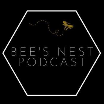 Bee's Nest Podcast