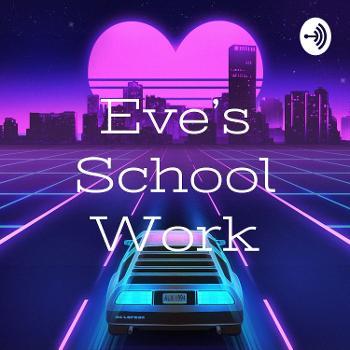 Eve's School Work