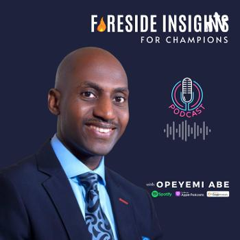 FIRESIDE INSIGHTS FOR CHAMPIONS