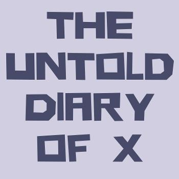 The Untold Diary of X
