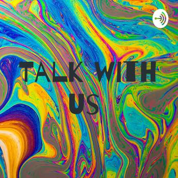 Talk with us