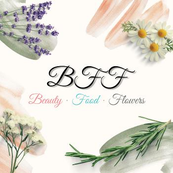 BFF: Beauty · Food · Flowers